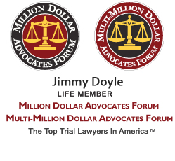 Jimmy Doyle - Doyle Law Firm, PC - Life Member of Million Dollar Advocates Forum and Multi-Million Dollar Advocates Forum - The Top Trial Lawyers in America